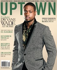 Dwayne Wade on the cover of Uptown  #fashion