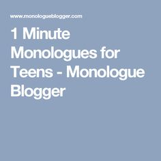 Monolgues teens audition