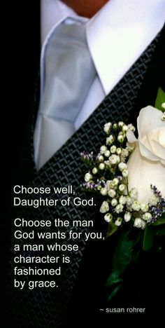 Choose well daughter of Christ  Choose the man God wants for you