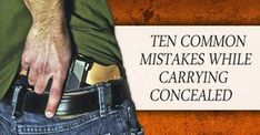10 Common Concealed Carry Mistakes — Survival & Tactical Systems (great post, good simple tips, practical advice)