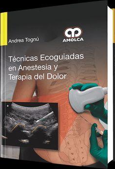 Técnicas Ecoguiadas en Anestesia y Terapia del Dolor  #Anestesiologia #LibrosdeMedicina #LibrosdeAnestesiologia #AZMedica