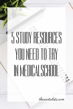 5 Study Resources You Need to Try in Medical School