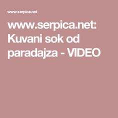 www.serpica.net: Kuvani sok od paradajza - VIDEO