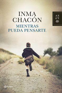 Mientras pueda pensarte. Inma Chacón http://www.planetadelibros.com/mientras-pueda-pensarte-libro-113110.html