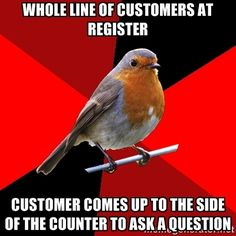 Whole line of customers AT REGISTER CUSTOMER comes up to the side of the counter to ask a question | Retail Robin