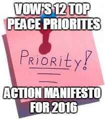 VOW'S 12 TOP PEACE PRIORITES ACTION MANIFESTO FOR 2016   made w/ Imgflip meme maker
