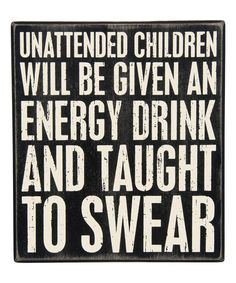 Take a look at this 'Unattended Children' Box Sign today!