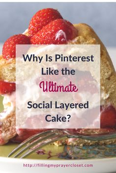 Why is Pinterest Like the Ultimate Social Layered Cake or Pinterest 101, or if you're really wanting to say it, Pinterest for Dummies. I go through 6 basic Pinterest steps and include Pinterest tips and even a Pinterest podcast for you to get your Pinterest cake on by @faithfulsocial