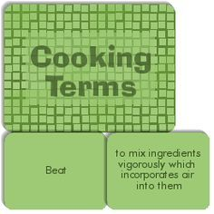FHS Cooking Terms Memory Game is a memory matching game (like Concentration). It has the following match cards: Beat/to mix ingredients vigorously which incorporates air into them, cream/to beat shortening or another fat with sugar until the mixture is light and fluffy, Fold/Use a rubber spoon or spatula to gently add an ingredient to a mixture, Cut In/to mix a solid fat with dry ingredients using a cutting motion, Whip/to beat so rapidly that it incorporates so much air that it ...