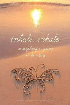 Inhale.  Exhale.  Everything is going to be ok.