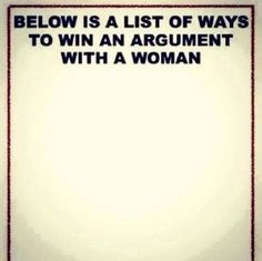 List of ways to win an argument with a woman