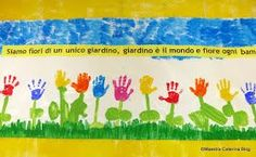 Siamo fiori di un unico giardino, giardino è il mondo e fiore ogni bambino. Dimensioni e profumo possono variare ma la bellez...