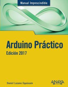 Libro aprender Arduino | Arduino Practico Anaya Edicion 2017