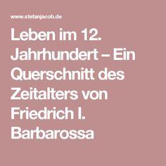 Leben im 12. Jahrhundert  – Ein Querschnitt des Zeitalters von Friedrich I. Barbarossa