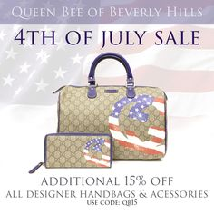 4th of July sale at www.queenbeeofbeverlyhills.com with an additional 15% off all designer handbags and accessories - from GUCCI to YSL. Use code QB15