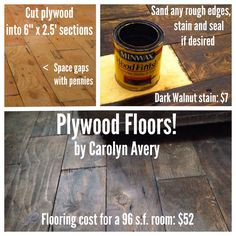 Plywood floors. Such a cheap floor and I love it!