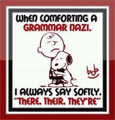 When comforting a Grammar Nazi funny charlie brown snoopy funny quote peanuts humor grammar Grammar Jokes, Bad Grammar, Teaching Grammar, Grammar Posters, Grammar Check, Chemistry Jokes, Grammar Skills, Grammar School, Funny Posters
