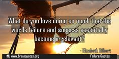 What do you love doing so much that the words failure and success essentially Meaning  What do you love doing so much that the words failure and success essentially become irrelevant?  For more #brainquotes http://ift.tt/28SuTT3  The post What do you love doing so much that the words failure and success essentially Meaning appeared first on Brain Quotes.  http://ift.tt/2n6OAL3