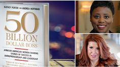 "​""50 Billion Dollar Boss"" Book Celebrates Women of Color In Business"