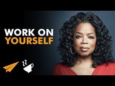 Welcome to Gloriousclick82's Blog: Work on YOURSELF - Oprah Winfrey (@Oprah) - #Entsp...