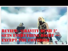 Review 'Gravity Rush 2' Gets Everything Right ,Except the Controls, tips...