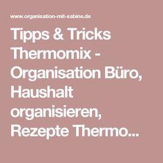 Tipps & Tricks Thermomix - Organisation Büro, Haushalt organisieren, Rezepte Thermomix