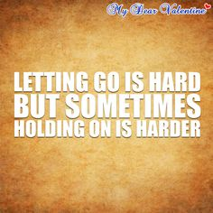 Love-hurts-quotes-Letting-go-is-hard-but.jpg (600×600)