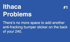 1. There's no more space to add another anti-fracking bumper sticker on the back of your 240.