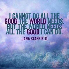 -- Jana Stanfield