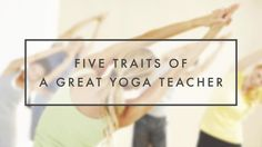 What makes a yoga teacher good at what they do? #yoga, #yogalife