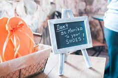 """""""Don't be married to your shoes"""" - funny wedding sign idea for flip-flop dance floor favors! {Eileen K. Photography}"""