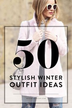50 outfit ideas to take you through winter