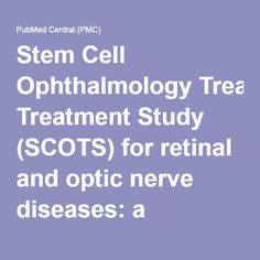 Stem Cell Ophthalmology Treatment Study (SCOTS) for retinal and optic nerve diseases: a preliminary report