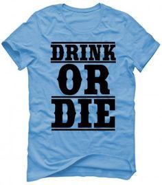 DRINK OR DIE Koszulka Tshirt Bluza Męska Damska