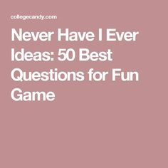 Never Have I Ever Ideas: 50 Best Questions for Fun Game 50 Questions Game, Drinking Game Questions, Truth Or Drink Questions, Have You Ever Questions, Would You Rather Questions, Two Person Drinking Games, Drinking Games For Couples, Question Games For Couples, Funny Would You Rather