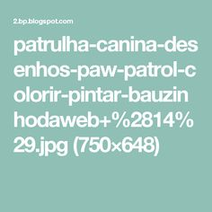 patrulha-canina-desenhos-paw-patrol-colorir-pintar-bauzinhodaweb+%2814%29.jpg (750×648)