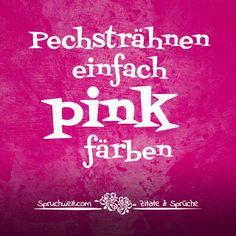 Pechsträhnen einfach pink färben - Einhorn Sprüche #zitate #sprüche #spruchbilder #deutsch