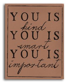 Love this Tan 'You is Kind' Print on #zulily! #zulilyfinds