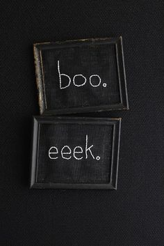 Decor - Halloween - There are several ways to create these festive wall updates: A) Using white or cream embroidery floss, stitch the words onto a piece of black cloth B) paint a sheet of chipboard, wood, or masonite with chalkboard paint and then put in a frame. You can find chalkboard paint here: http://store.scrapbooking-warehouse.com/361580.html?cmp=froogle=361580#.UARtAI4lYZM