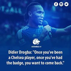 """Didier #Drogba: """"Once you've been a #Chelsea player, once you've had the badge…"""