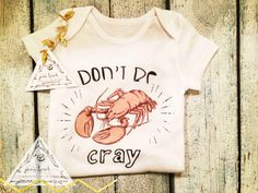 DON'T BE CRAY Onesie® / Cray Cray Onesie® / by ThePineTorch