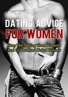 Dating advice for women: stop the dating time wasters and go out and pick a winner (dating) (dating sites) (free dating sites) (online dating) (dating websites) (relationship advice) (relationship) (healthy relationships)  #dating #dating sites #free dating sites #online dating #dating websites #dates #freedating #speed dating #free dating #free online dating #dating site #dating games #blind date #free dating site #best dating site #dating website #relationship advice #relationship