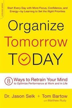 Organize Tomorrow Today: 8 Ways to Retrain Your Mind