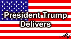 President Donald Trump Delivers, He's a Man of His Word -  YouTube