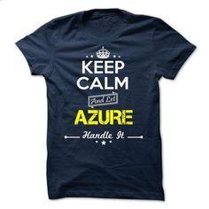 AZURE -Keep calm - #best friend shirt #sweatshirt men. BUY NOW => https://www.sunfrog.com/Valentines/-AZURE-Keep-calm.html?68278