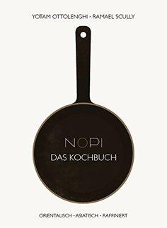 NOPI - Das Kochbuch: orientalisch · asiatisch · raffiniert: Amazon.de: Yotam Ottolenghi: Bücher