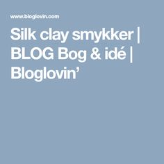 Silk clay smykker | BLOG Bog & idé | Bloglovin'