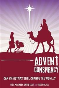 Advent Conspiracy Paper - Chris Seay Can Christmas still change the world? 2010 Zondervan