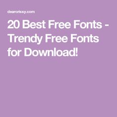 20 Best Free Fonts - Trendy Free Fonts for Download!