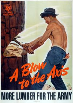 A Blow to the Axis • More Lumber For the Army (1943) by Harold von Schmidt
